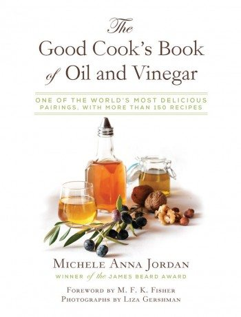 The Good Cook's Book of Oil and Vinegar